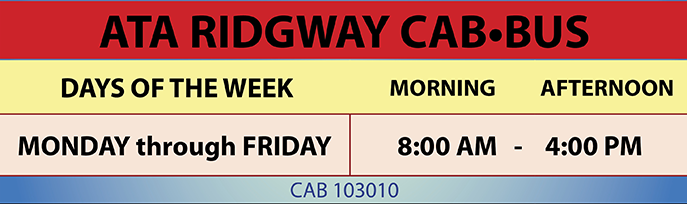 ATA RIDGWAY CAB BUS TABLE - Days and Hours of Operation